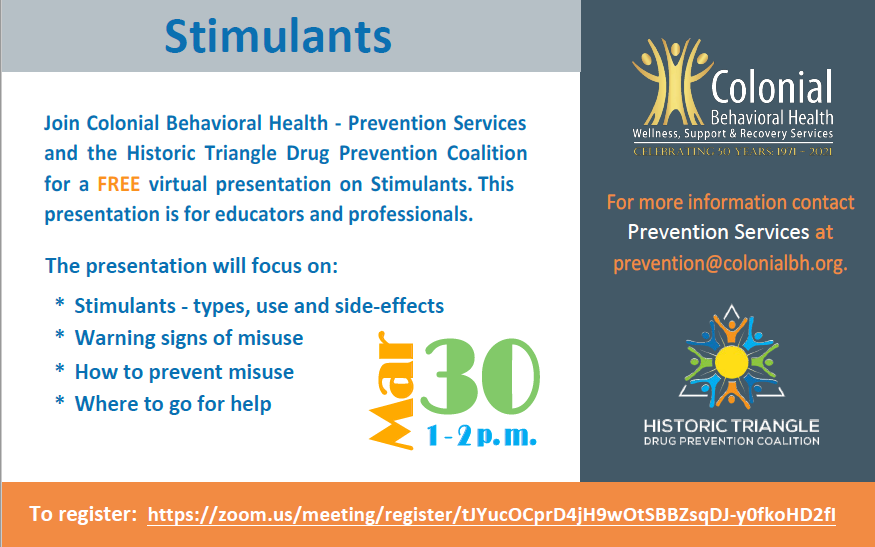 Join Colonial Behavioral Health- Prevention Services and Historic Triangle Drug Prevention Coalition for a FREE virtual presentation on Stimulants. This presentation is for educators and professionals. Registration link: https://zoom.us/meeting/register/tJYucOCprD4jH9wOtSBBZsqDJ-y0fkoHD2fI